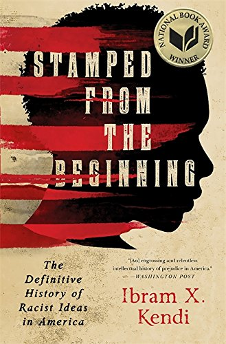 Stamped from the beginning by ibram x kendi
