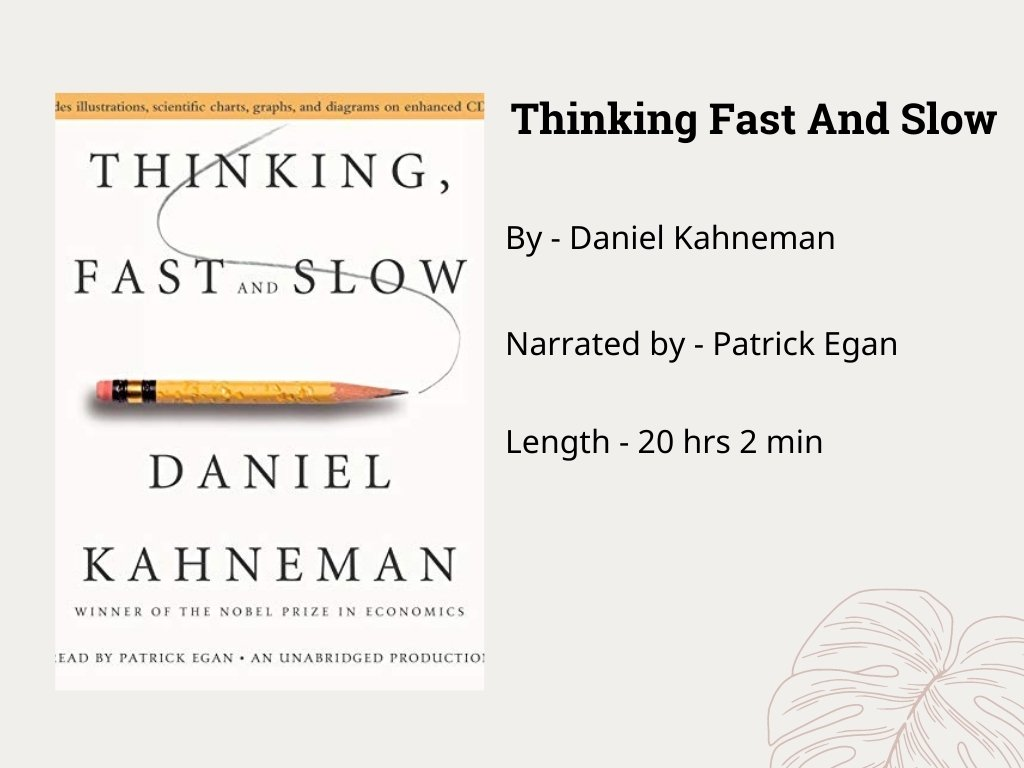 Thinking Fast and Slow by Daniel Kahneman - great audiobooks to listen to in your student life