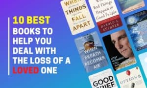 10 Best Books to Help You Deal with the Loss of a Loved One